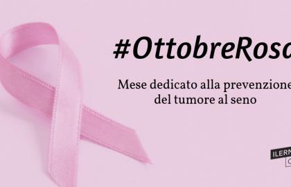 Ottobre Rosa. Mese della prevenzione del tumore al seno